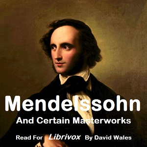 Mendelssohn And Certain Masterworks(11122) by Herbert Francis Peyser audiobook cover art image on Bookamo