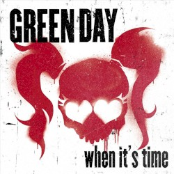 When It's Time by Green Day